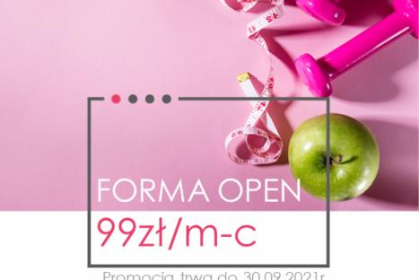 Moja FORMA OPEN 99zł/m-c<br>Promocja trwa 1-30.09.2021r.